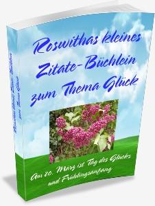 """""""Roswithas kleines Zitate-Büchlein zum Thema Glück"""""""